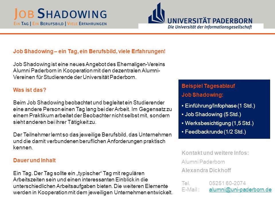 Job Shadowing – ein Tag, ein Berufsbild, viele Erfahrungen! Job Shadowing ist eine neues Angebot des Ehemaligen-Vereins Alumni Paderborn in Kooperatio