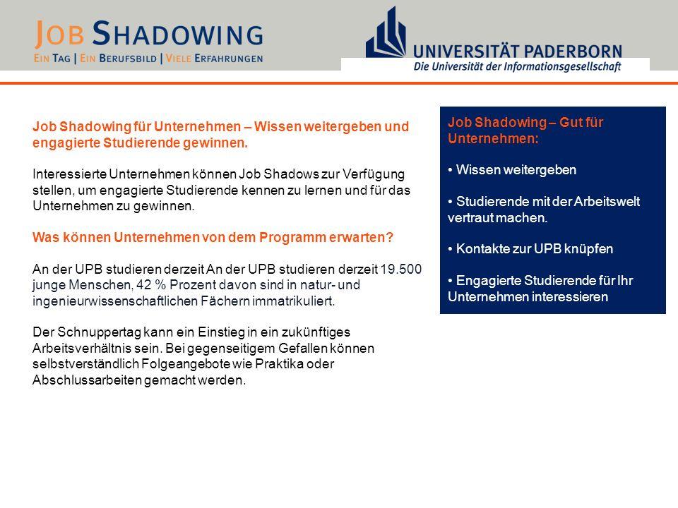 Job Shadowing für Unternehmen – Wissen weitergeben und engagierte Studierende gewinnen. Interessierte Unternehmen können Job Shadows zur Verfügung ste