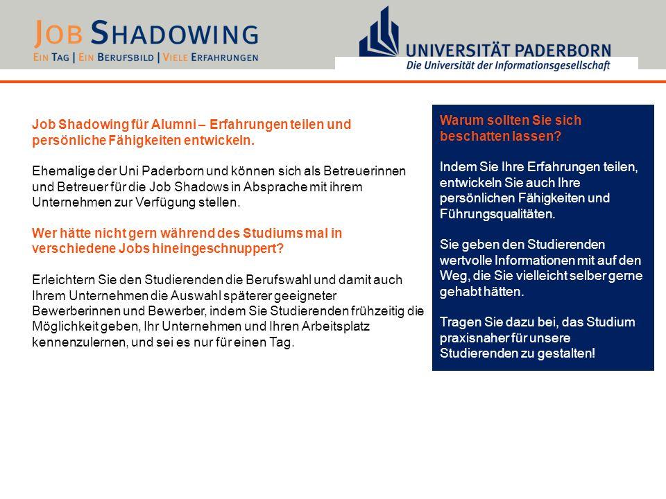 Job Shadowing für Alumni – Erfahrungen teilen und persönliche Fähigkeiten entwickeln. Ehemalige der Uni Paderborn und können sich als Betreuerinnen un