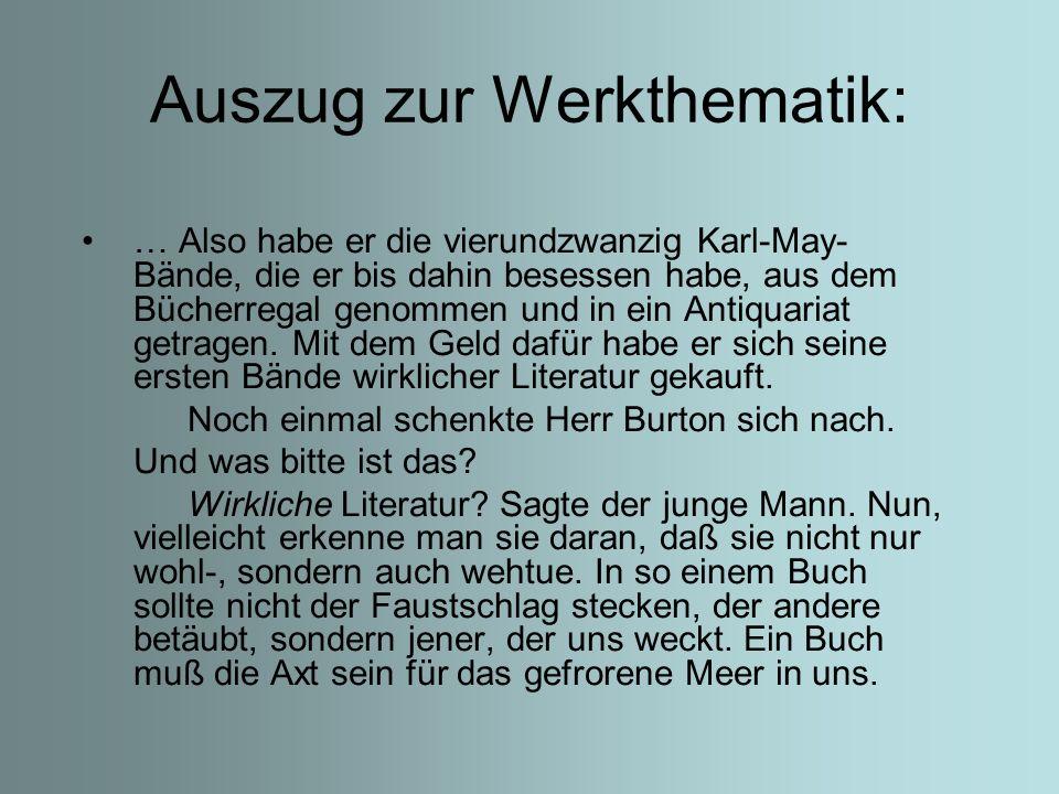 Auszug zur Werkthematik: … Also habe er die vierundzwanzig Karl-May- Bände, die er bis dahin besessen habe, aus dem Bücherregal genommen und in ein Antiquariat getragen.