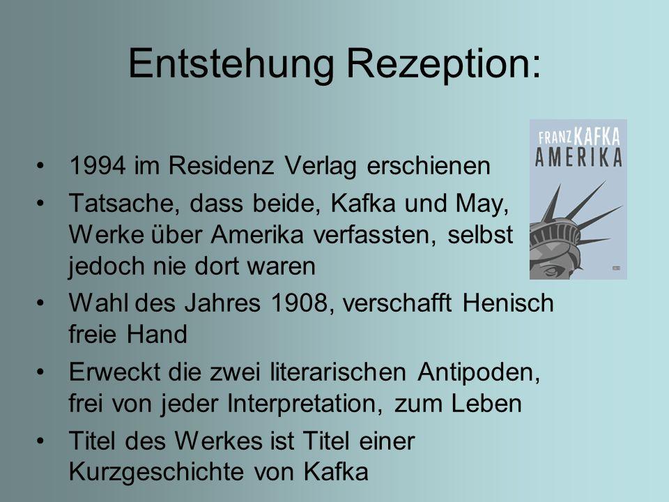Entstehung Rezeption: 1994 im Residenz Verlag erschienen Tatsache, dass beide, Kafka und May, Werke über Amerika verfassten, selbst jedoch nie dort waren Wahl des Jahres 1908, verschafft Henisch freie Hand Erweckt die zwei literarischen Antipoden, frei von jeder Interpretation, zum Leben Titel des Werkes ist Titel einer Kurzgeschichte von Kafka