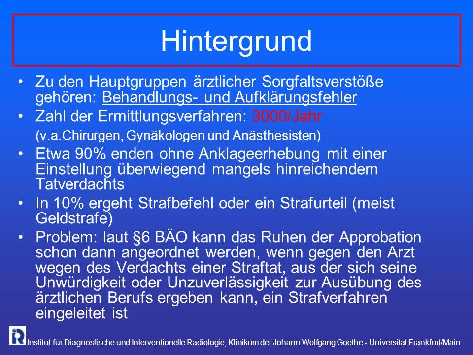Institut für Diagnostische und Interventionelle Radiologie, Klinikum der Johann Wolfgang Goethe - Universität Frankfurt/Main Zu den Hauptgruppen ärztl