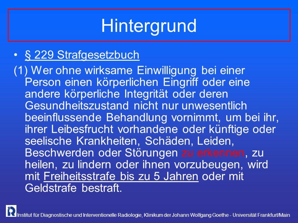 Institut für Diagnostische und Interventionelle Radiologie, Klinikum der Johann Wolfgang Goethe - Universität Frankfurt/Main § 229 Strafgesetzbuch (1)