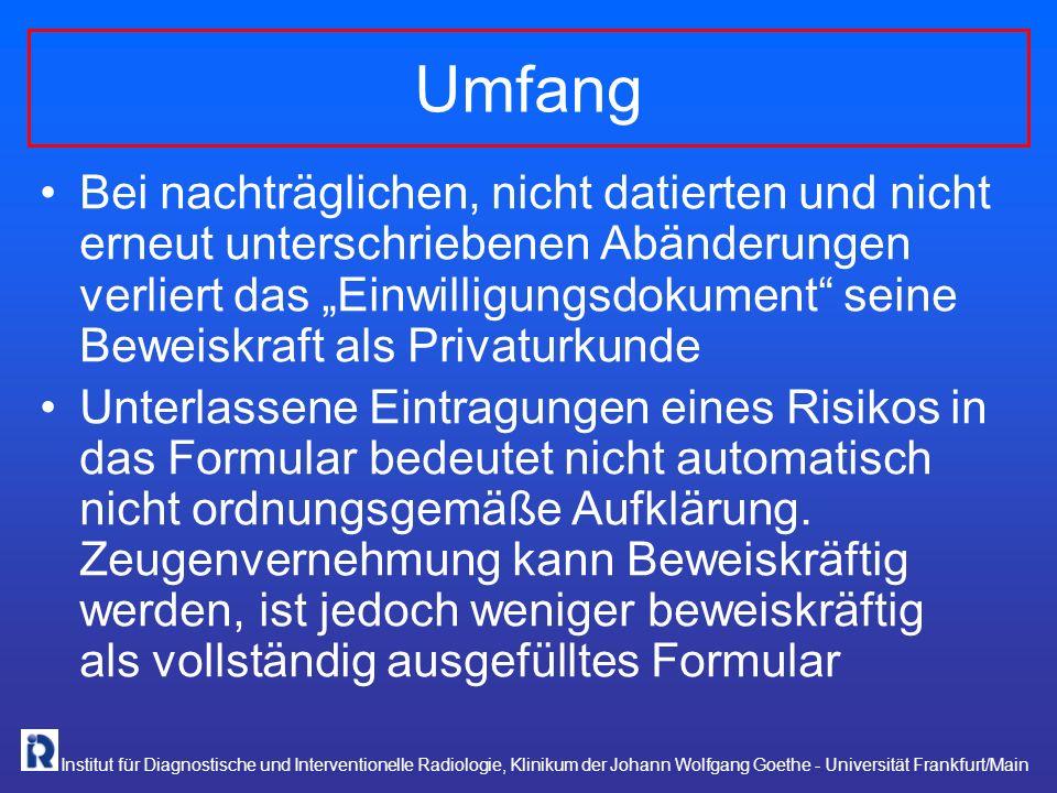 Institut für Diagnostische und Interventionelle Radiologie, Klinikum der Johann Wolfgang Goethe - Universität Frankfurt/Main Umfang Bei nachträglichen