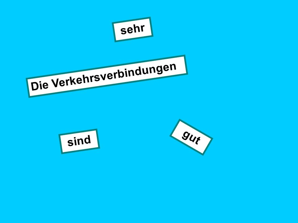 Meine Stadt/mein Dorf Schreibe die Sätze in dein Heft!