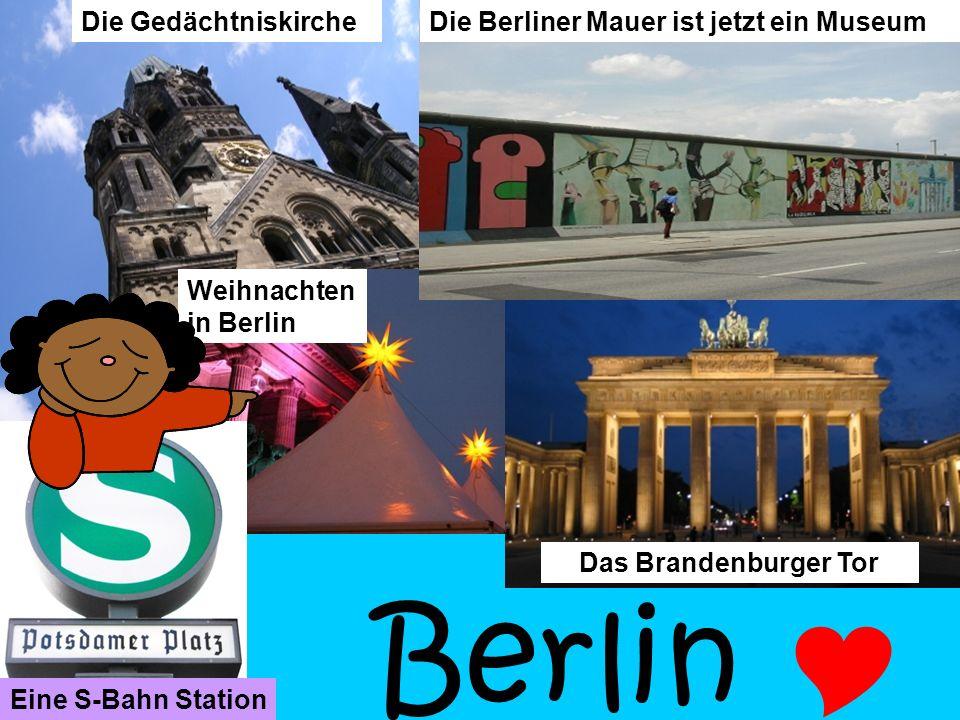 Die Gedächtniskirche Weihnachten in Berlin Berlin Die Berliner Mauer ist jetzt ein Museum Das Brandenburger Tor Eine S-Bahn Station