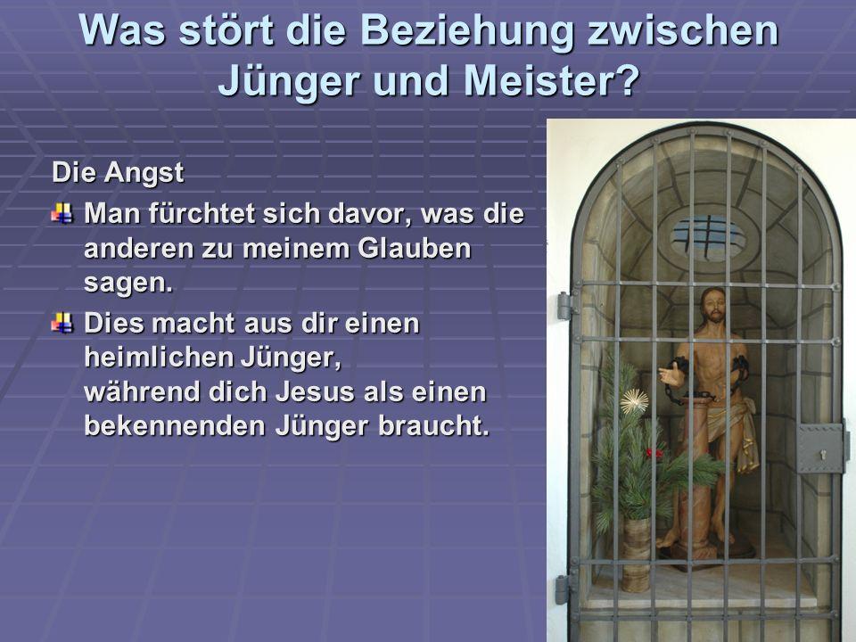 Was stört die Beziehung zwischen Jünger und Meister.