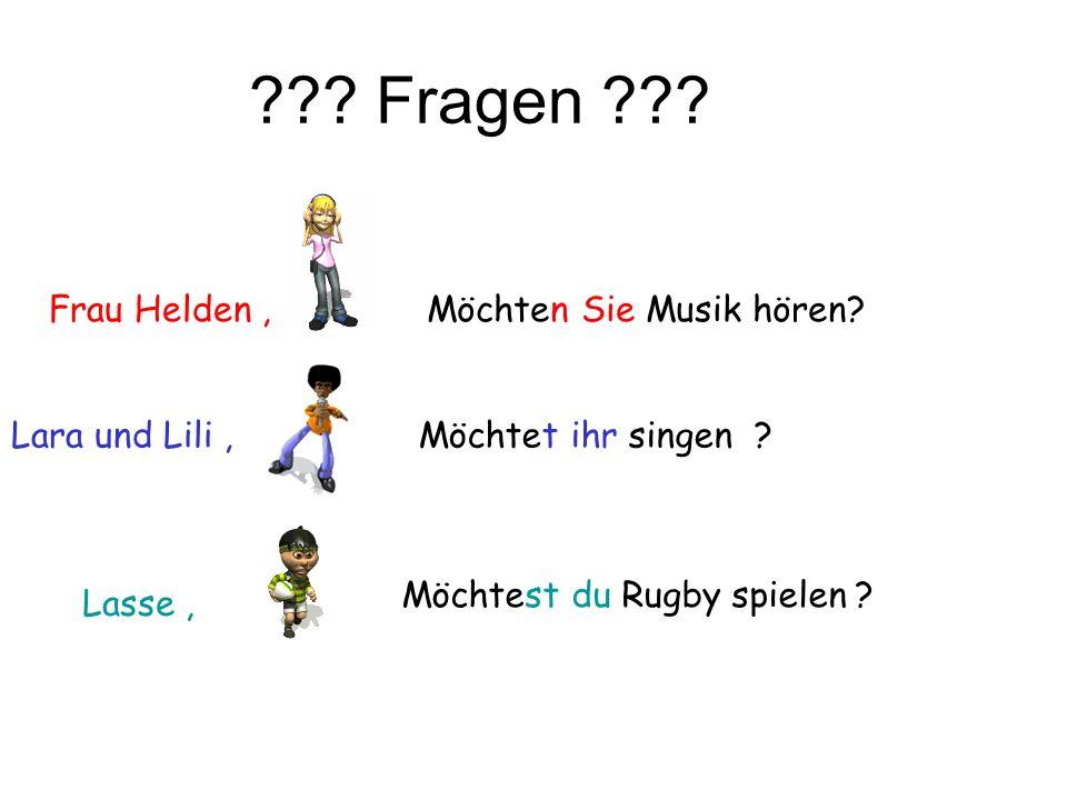 ??? Fragen ??? Lasse, Lara und Lili, Frau Helden, Möchtest du Rugby spielen ? Möchtet ihr singen ? Möchten Sie Musik hören?