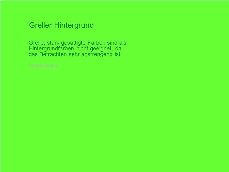 © 2005 Schlaich POWERPOINT basics 11 / 28 Grelle, stark gesättigte Farben sind als Hintergrundfarben nicht geeignet, da das Betrachten sehr anstrengen