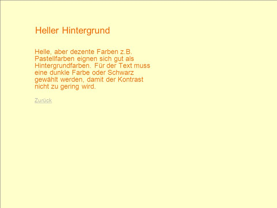 © 2005 Schlaich POWERPOINT basics 6 / 28 Helle, aber dezente Farben z.B. Pastellfarben eignen sich gut als Hintergrundfarben. Für der Text muss eine d