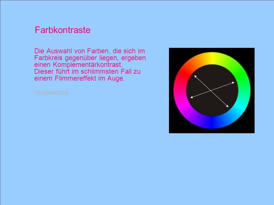 © 2005 Schlaich POWERPOINT basics 9 / 28 Die Auswahl von Farben, die sich im Farbkreis gegenüber liegen, ergeben einen Komplementärkontrast. Dieser fü