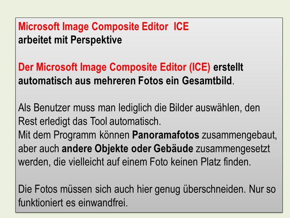Microsoft Image Composite Editor ICE arbeitet mit Perspektive Der Microsoft Image Composite Editor (ICE) erstellt automatisch aus mehreren Fotos ein G