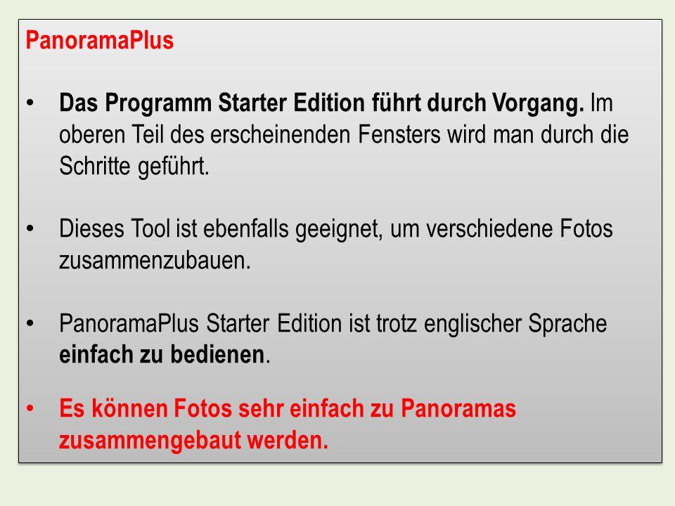 PanoramaPlus Das Programm Starter Edition führt durch Vorgang. Im oberen Teil des erscheinenden Fensters wird man durch die Schritte geführt. Dieses T