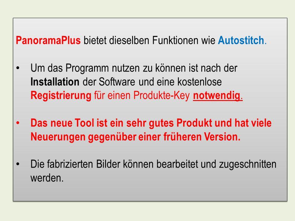 PanoramaPlus bietet dieselben Funktionen wie Autostitch. Um das Programm nutzen zu können ist nach der Installation der Software und eine kostenlose R