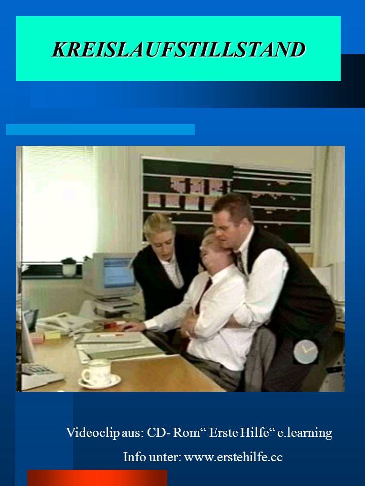 KREISLAUFSTILLSTAND Videoclip aus: CD- Rom Erste Hilfe e.learning Info unter: www.erstehilfe.cc
