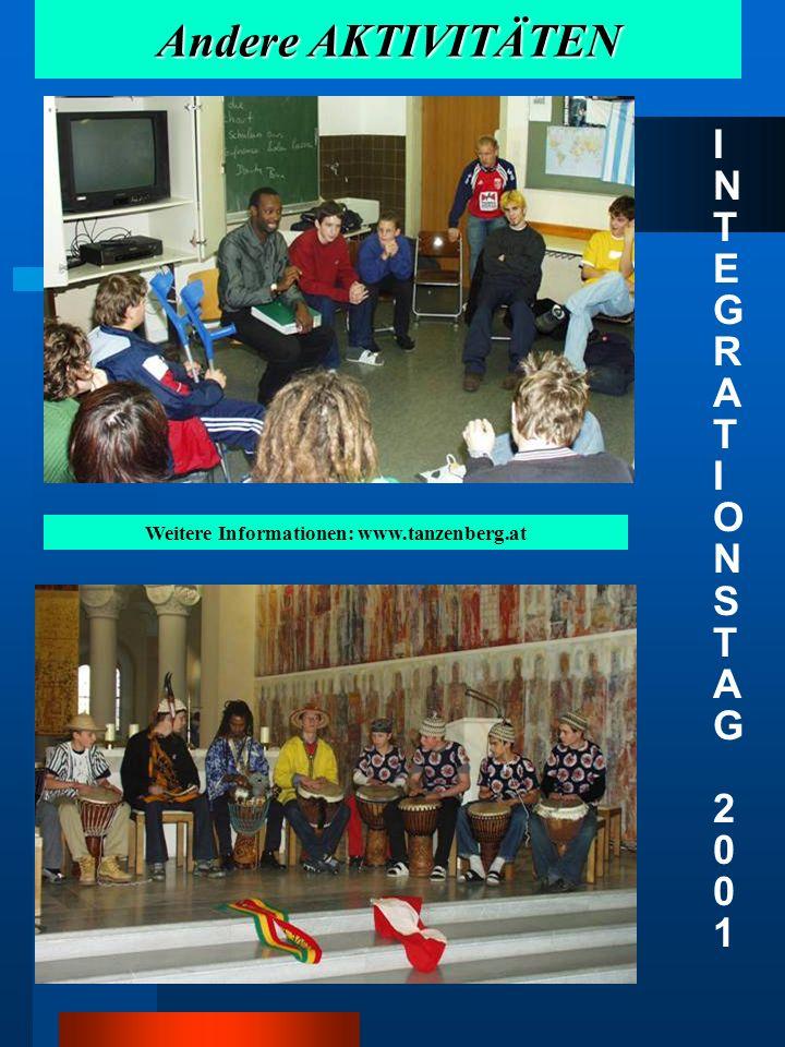 Andere AKTIVITÄTEN INTEGRATIONSTAG 2001 INTEGRATIONSTAG 2001 Weitere Informationen: www.tanzenberg.at