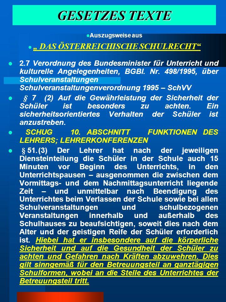 GESETZES TEXTE 2.7 Verordnung des Bundesminister für Unterricht und kulturelle Angelegenheiten, BGBl. Nr. 498/1995, über Schulveranstaltungen Schulver