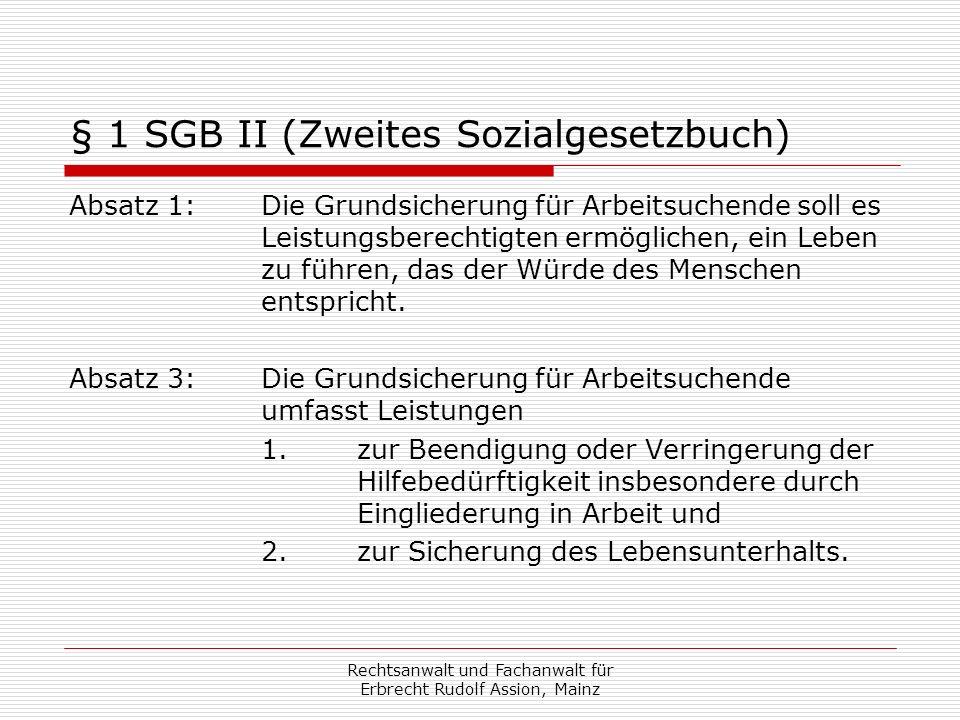 Vermögen serwerb nach Beantragung von Hartz IV Leistungen wird als Einkommen gewertet im Sinne von § 11 III SGB II Eine Erbschaft wird hier als einmalige Einnahme behandelt.