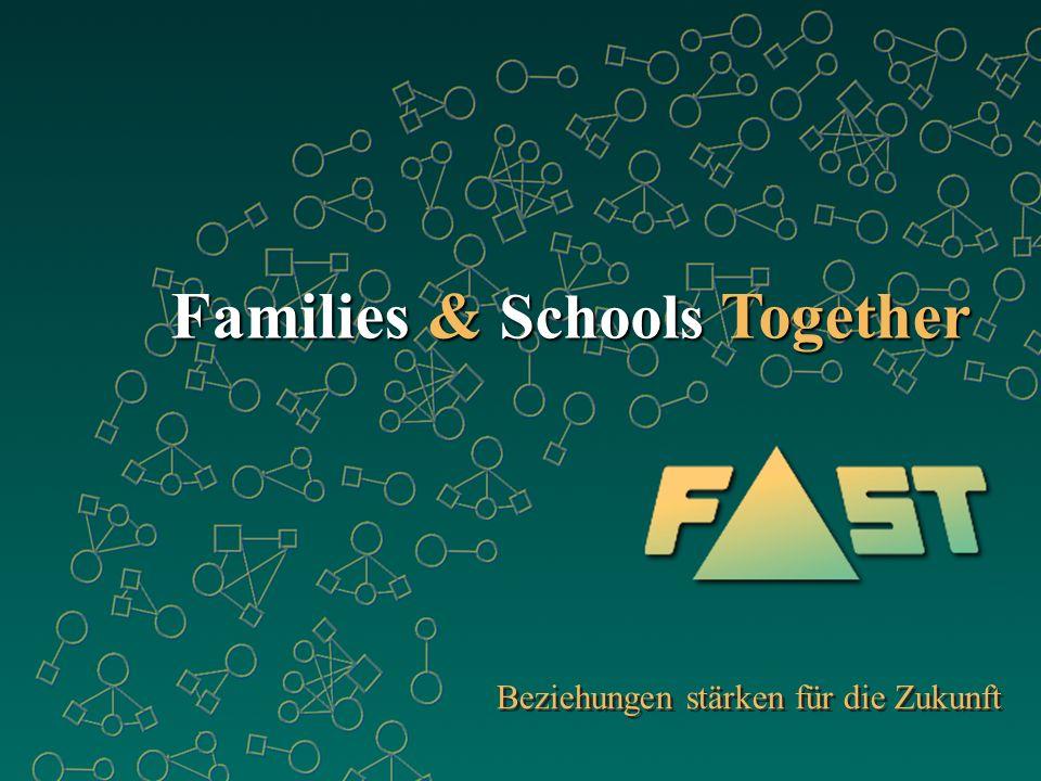Families & Schools Together Beziehungen stärken für die Zukunft
