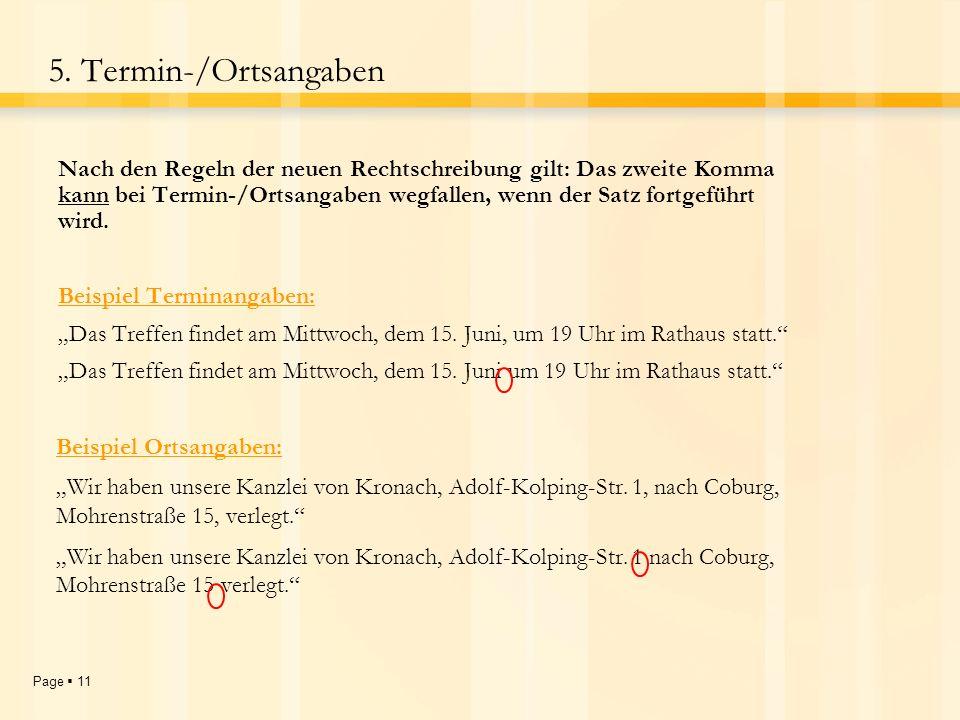Page 10 5.Termin-/Ortsangaben Gliedern Sie Termin-/Ortsangaben mit einem Komma.