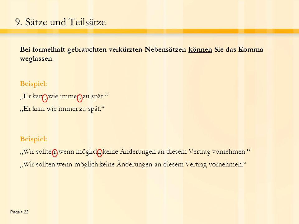 Page 21 9.Sätze und Teilsätze Trennen Sie Haupt- und Nebensätze durch ein Komma.