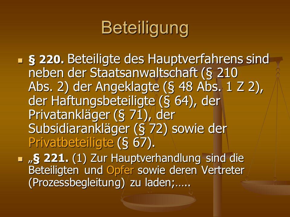 Beteiligung § 220. Beteiligte des Hauptverfahrens sind neben der Staatsanwaltschaft (§ 210 Abs.