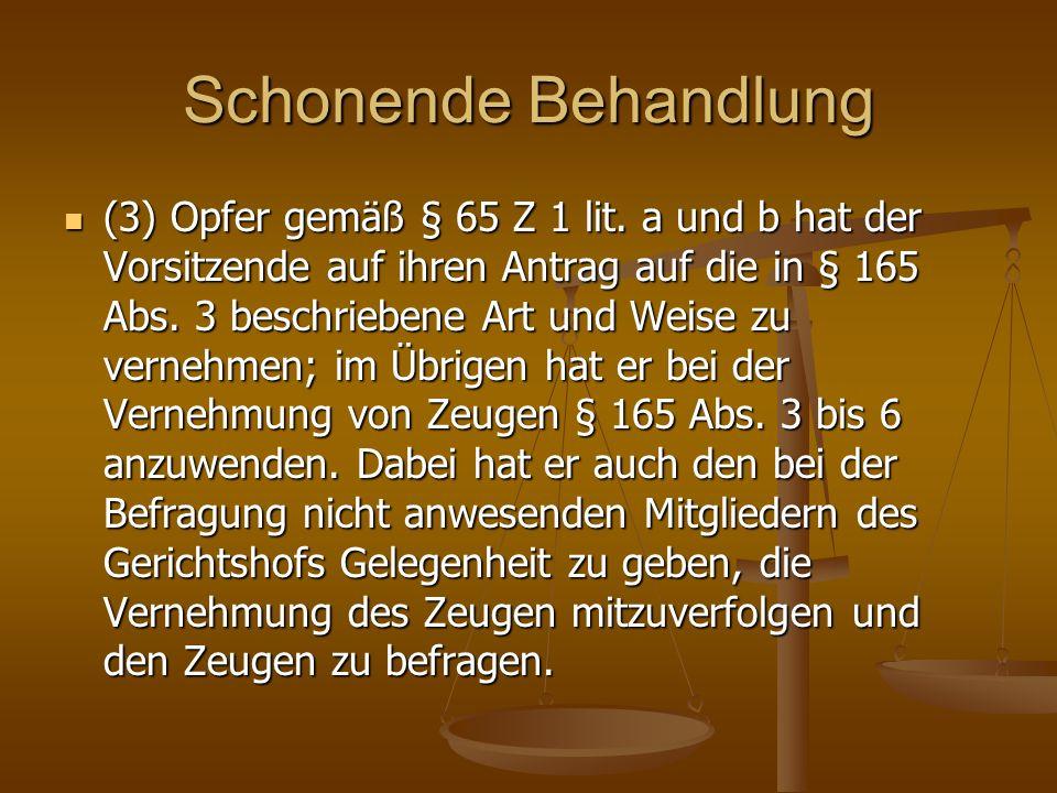 Schonende Behandlung (3) Opfer gemäß § 65 Z 1 lit.
