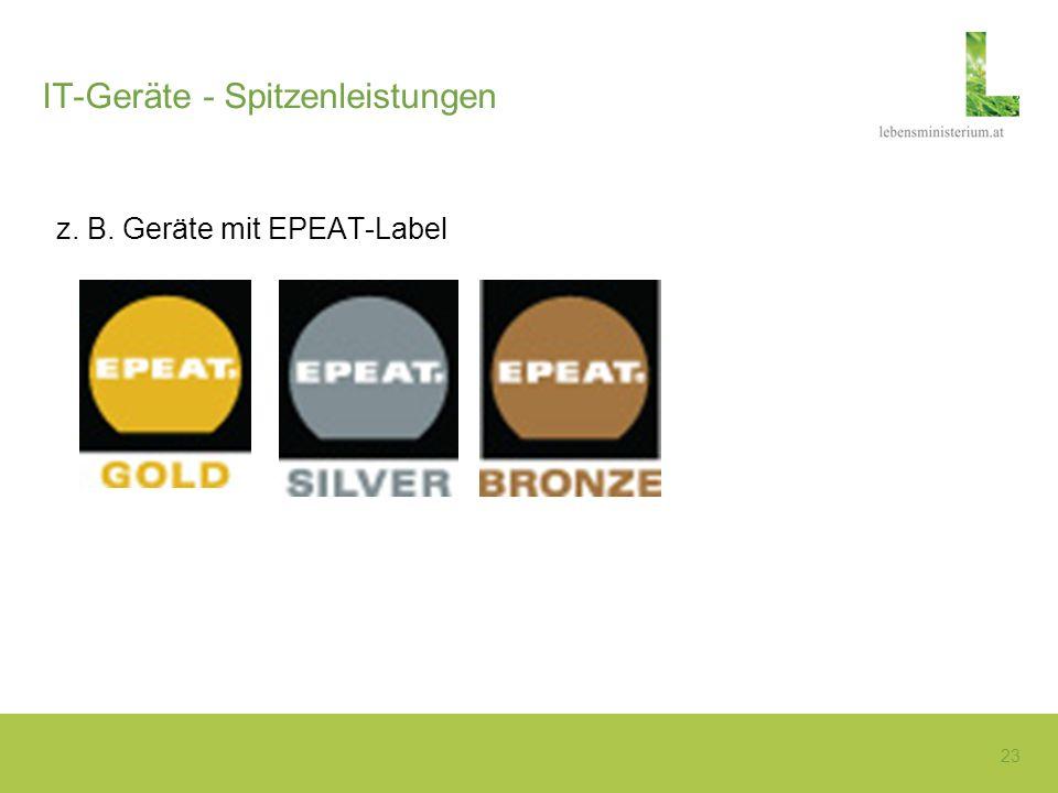 23 IT-Geräte - Spitzenleistungen z. B. Geräte mit EPEAT-Label