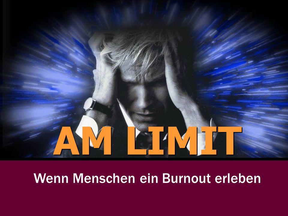 AM LIMIT Wenn Menschen ein Burnout erleben