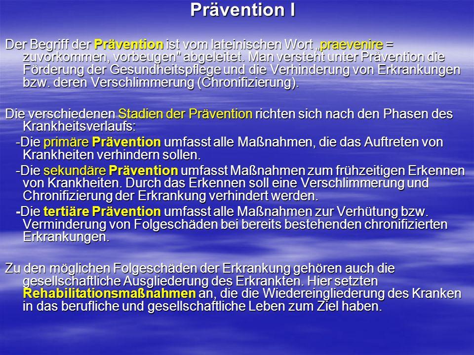 Prävention I Prävention I Der Begriff der Prävention ist vom lateinischen Wort praevenire = zuvorkommen, vorbeugen