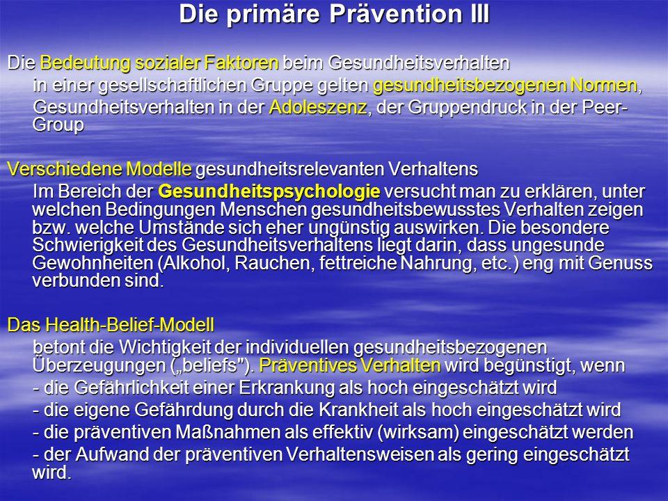 Die primäre Prävention III Die Bedeutung sozialer Faktoren beim Gesundheitsverhalten in einer gesellschaftlichen Gruppe gelten gesundheitsbezogenen No
