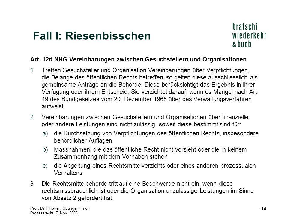 Prof. Dr. I. Häner, Übungen im öff. Prozessrecht, 7. Nov. 2008 14 Art. 12d NHG Vereinbarungen zwischen Gesuchstellern und Organisationen 1Treffen Gesu