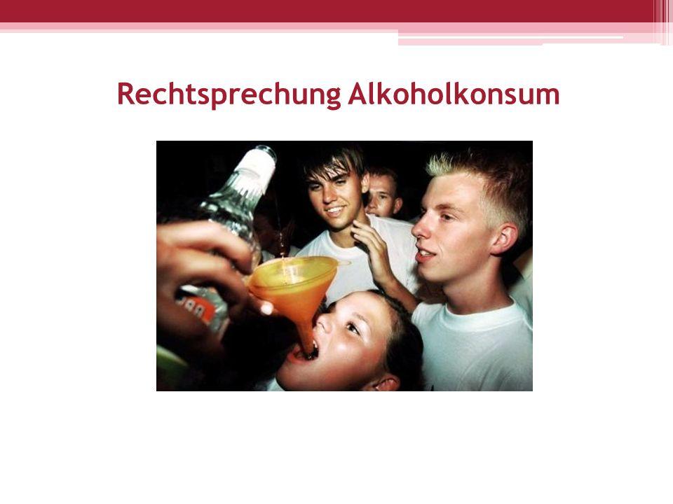 Rechtsprechung Alkoholkonsum