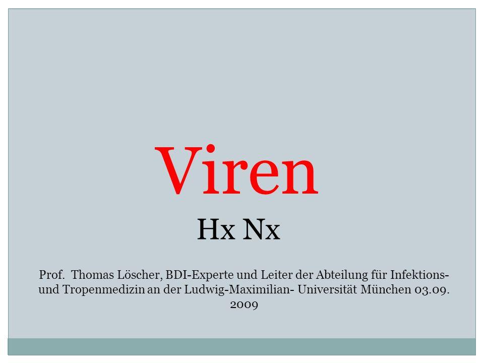 Viren Hx Nx Prof. Thomas Löscher, BDI-Experte und Leiter der Abteilung für Infektions- und Tropenmedizin an der Ludwig-Maximilian- Universität München