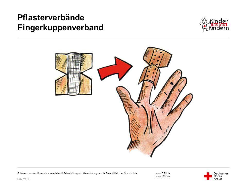 www.DRK.de www.JRK.de Pflasterverbände Fingerkuppenverband Foliensatz zu den Unterrichtsmaterialien Unfallverhütung und Heranführung an die Erste Hilf