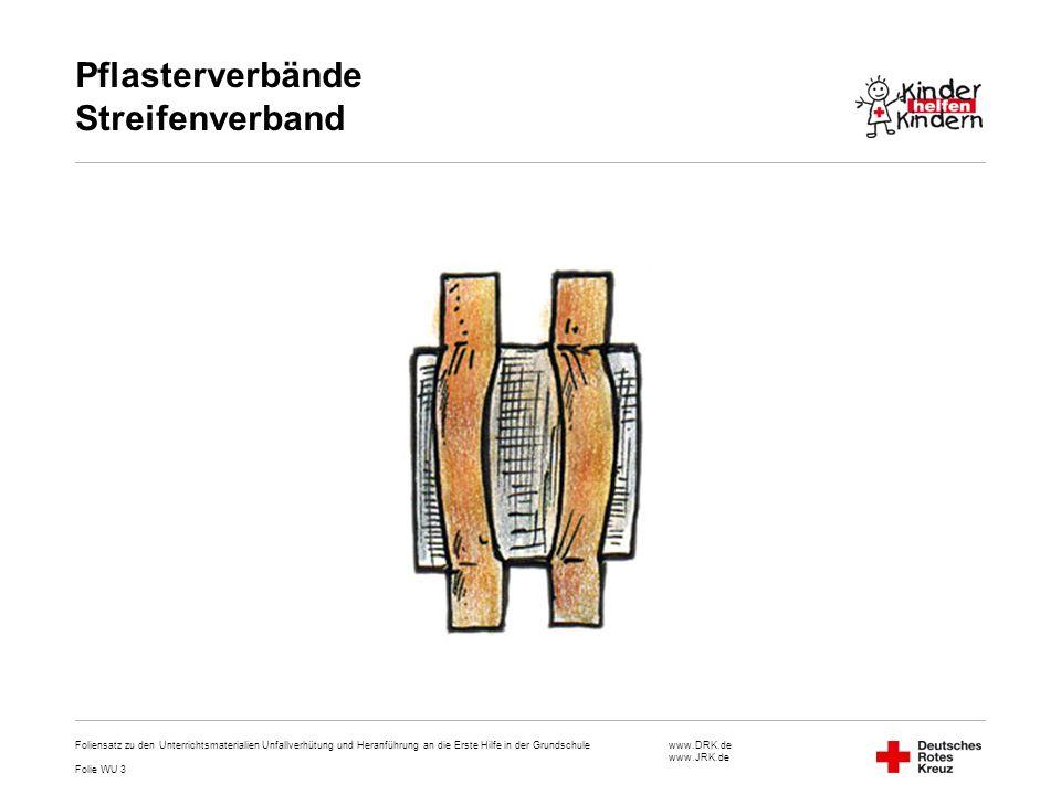 www.DRK.de www.JRK.de Pflasterverbände Streifenverband Foliensatz zu den Unterrichtsmaterialien Unfallverhütung und Heranführung an die Erste Hilfe in