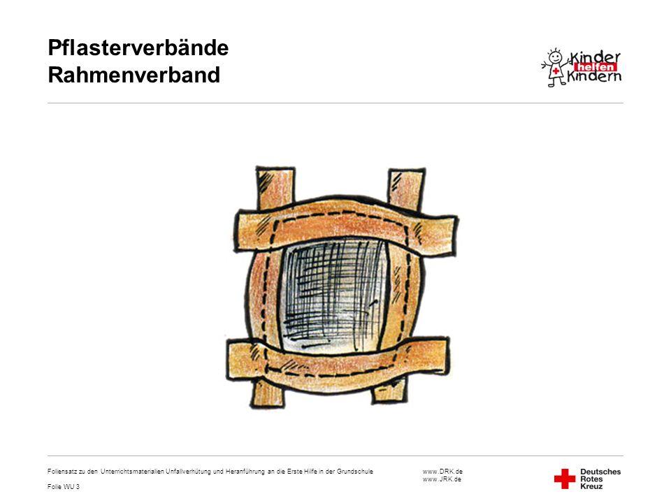 www.DRK.de www.JRK.de Pflasterverbände Rahmenverband Foliensatz zu den Unterrichtsmaterialien Unfallverhütung und Heranführung an die Erste Hilfe in d