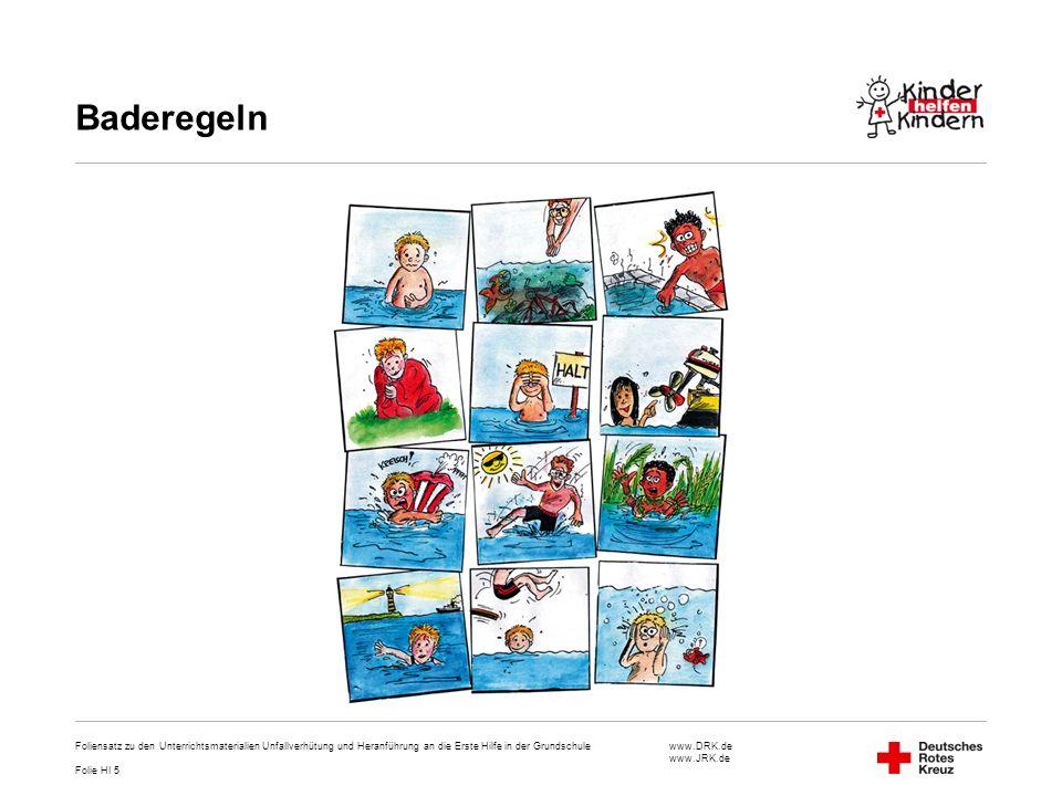 www.DRK.de www.JRK.de Baderegeln Foliensatz zu den Unterrichtsmaterialien Unfallverhütung und Heranführung an die Erste Hilfe in der Grundschule Folie