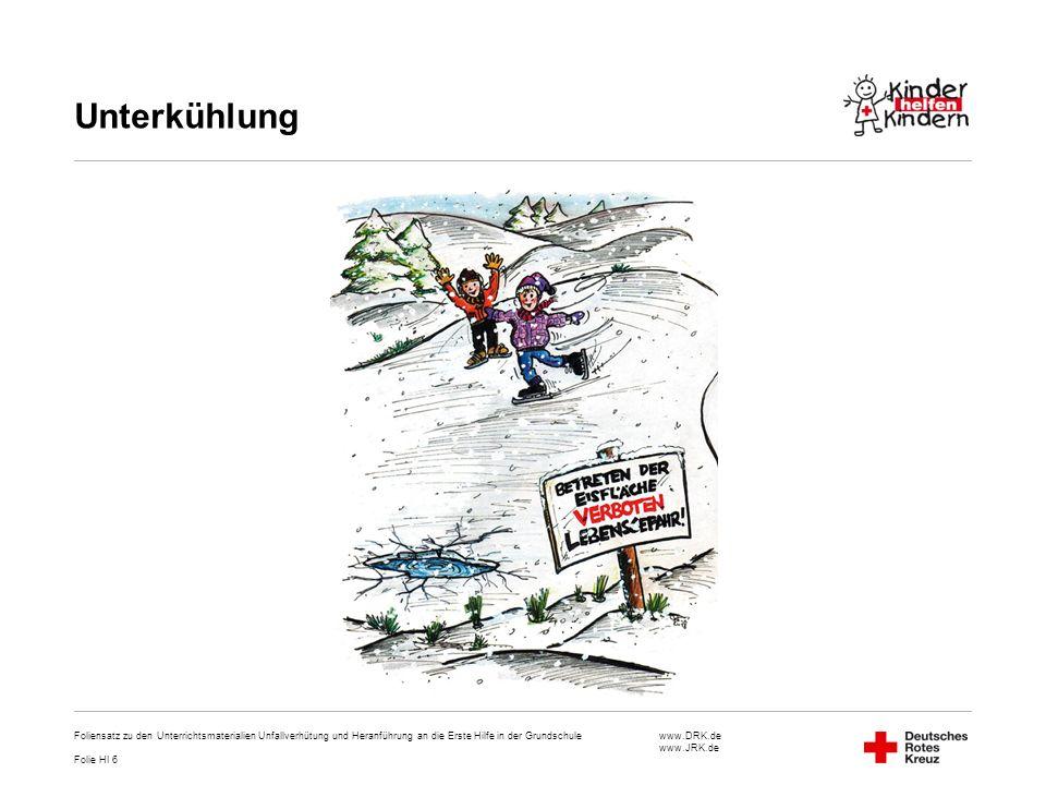 www.DRK.de www.JRK.de Unterkühlung Foliensatz zu den Unterrichtsmaterialien Unfallverhütung und Heranführung an die Erste Hilfe in der Grundschule Fol