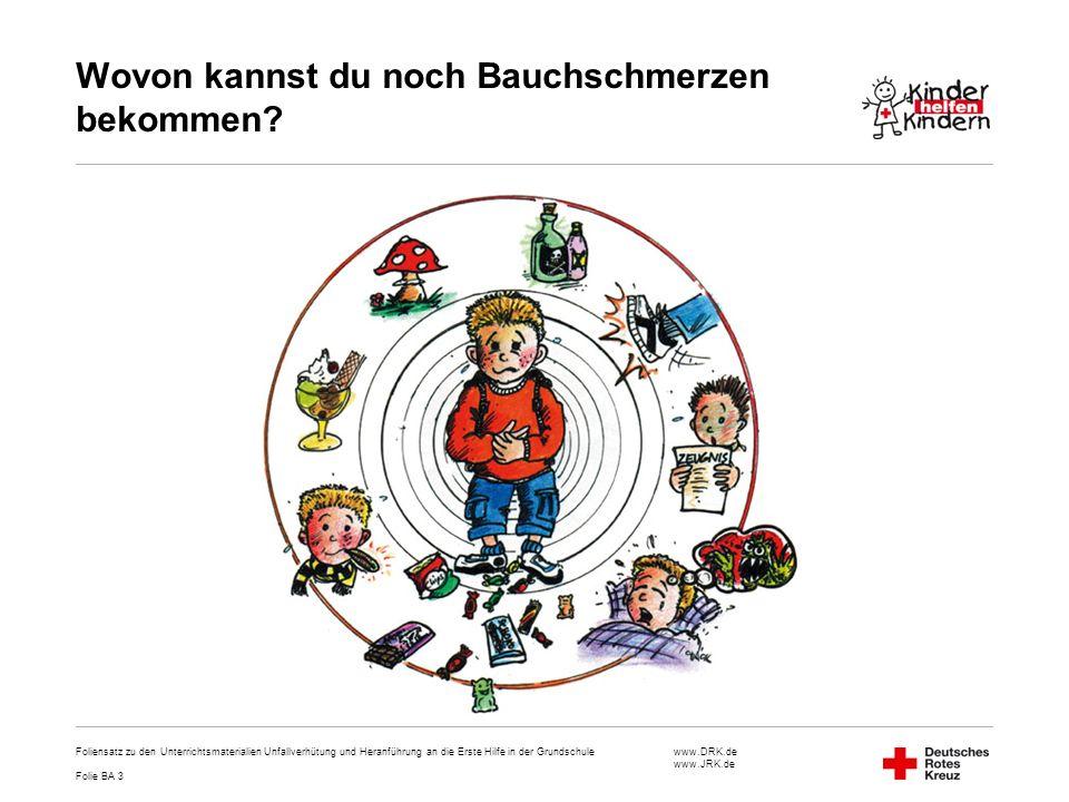 www.DRK.de www.JRK.de Wovon kannst du noch Bauchschmerzen bekommen? Foliensatz zu den Unterrichtsmaterialien Unfallverhütung und Heranführung an die E