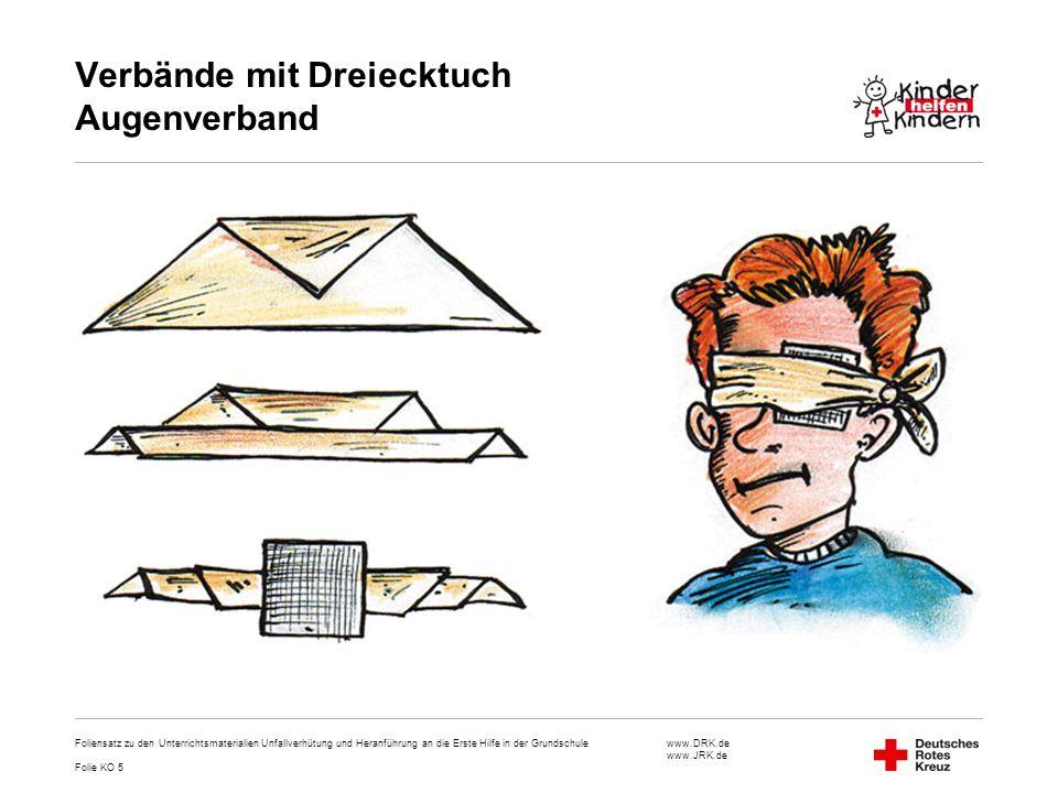 www.DRK.de www.JRK.de Verbände mit Dreiecktuch Augenverband Foliensatz zu den Unterrichtsmaterialien Unfallverhütung und Heranführung an die Erste Hil