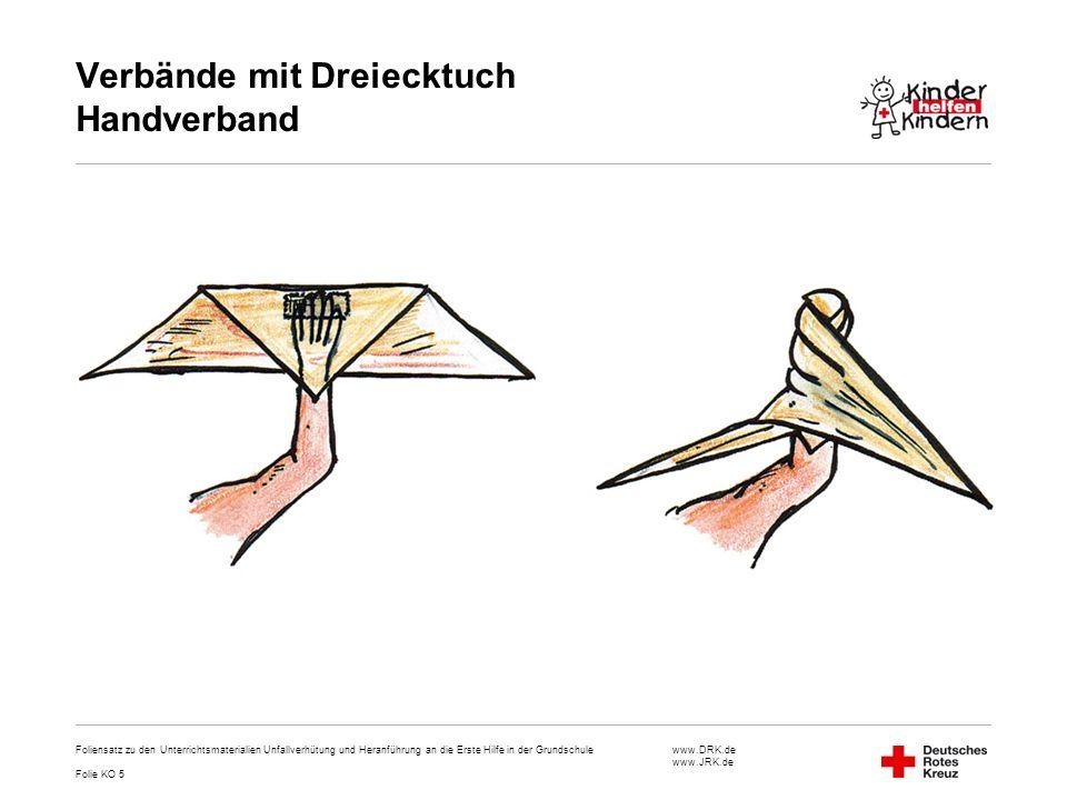 www.DRK.de www.JRK.de Verbände mit Dreiecktuch Handverband Foliensatz zu den Unterrichtsmaterialien Unfallverhütung und Heranführung an die Erste Hilf