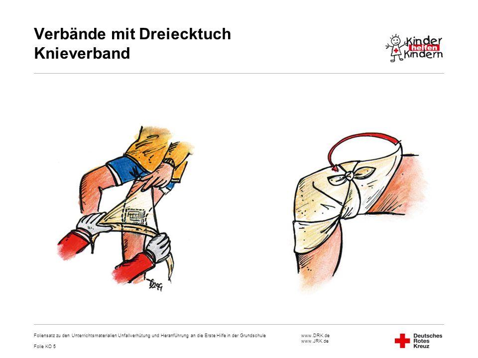 www.DRK.de www.JRK.de Verbände mit Dreiecktuch Knieverband Foliensatz zu den Unterrichtsmaterialien Unfallverhütung und Heranführung an die Erste Hilf