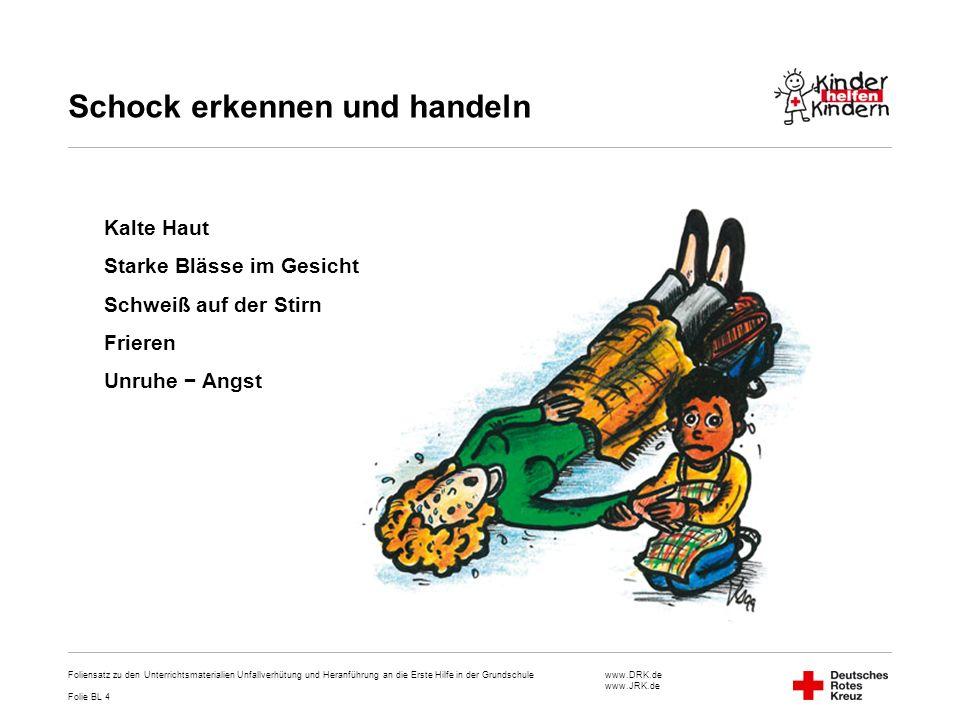www.DRK.de www.JRK.de Schock erkennen und handeln Foliensatz zu den Unterrichtsmaterialien Unfallverhütung und Heranführung an die Erste Hilfe in der