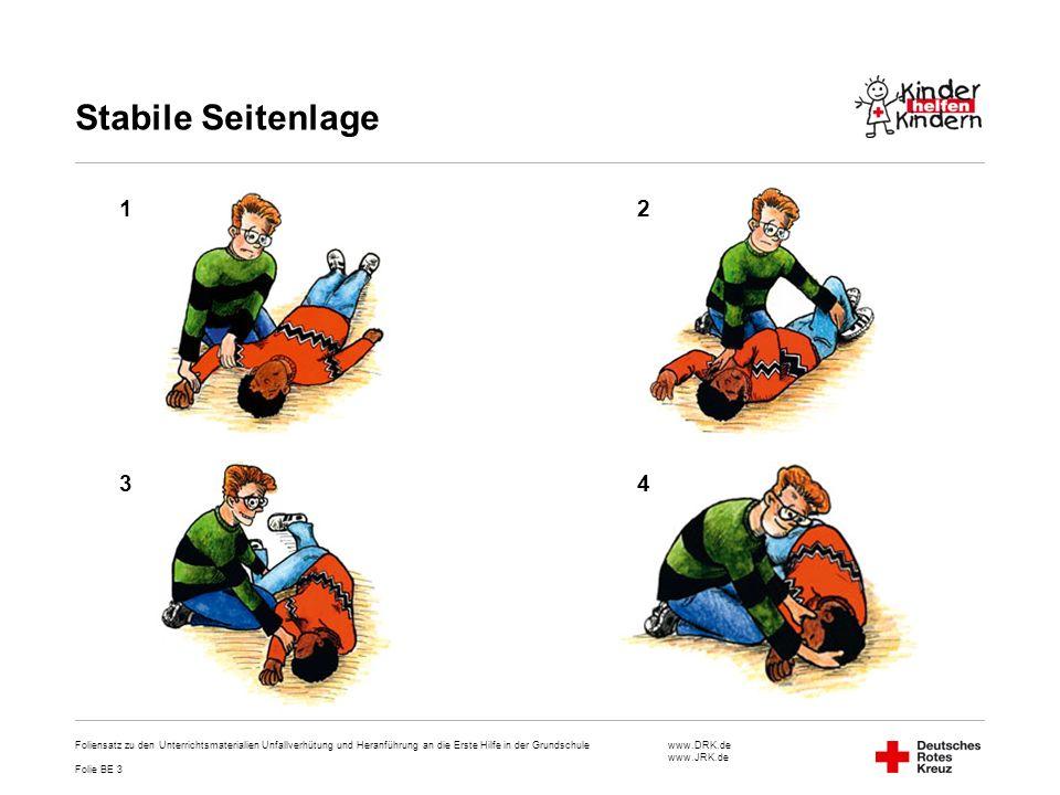 www.DRK.de www.JRK.de Stabile Seitenlage Foliensatz zu den Unterrichtsmaterialien Unfallverhütung und Heranführung an die Erste Hilfe in der Grundschu