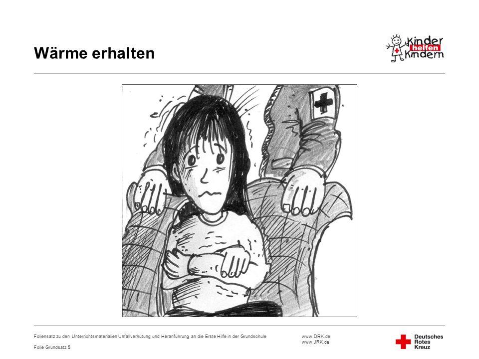 www.DRK.de www.JRK.de Wärme erhalten Foliensatz zu den Unterrichtsmaterialien Unfallverhütung und Heranführung an die Erste Hilfe in der Grundschule F