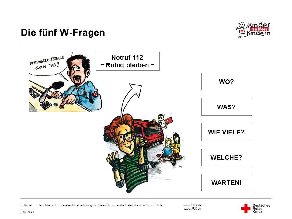 www.DRK.de www.JRK.de Die fünf W-Fragen Foliensatz zu den Unterrichtsmaterialien Unfallverhütung und Heranführung an die Erste Hilfe in der Grundschul