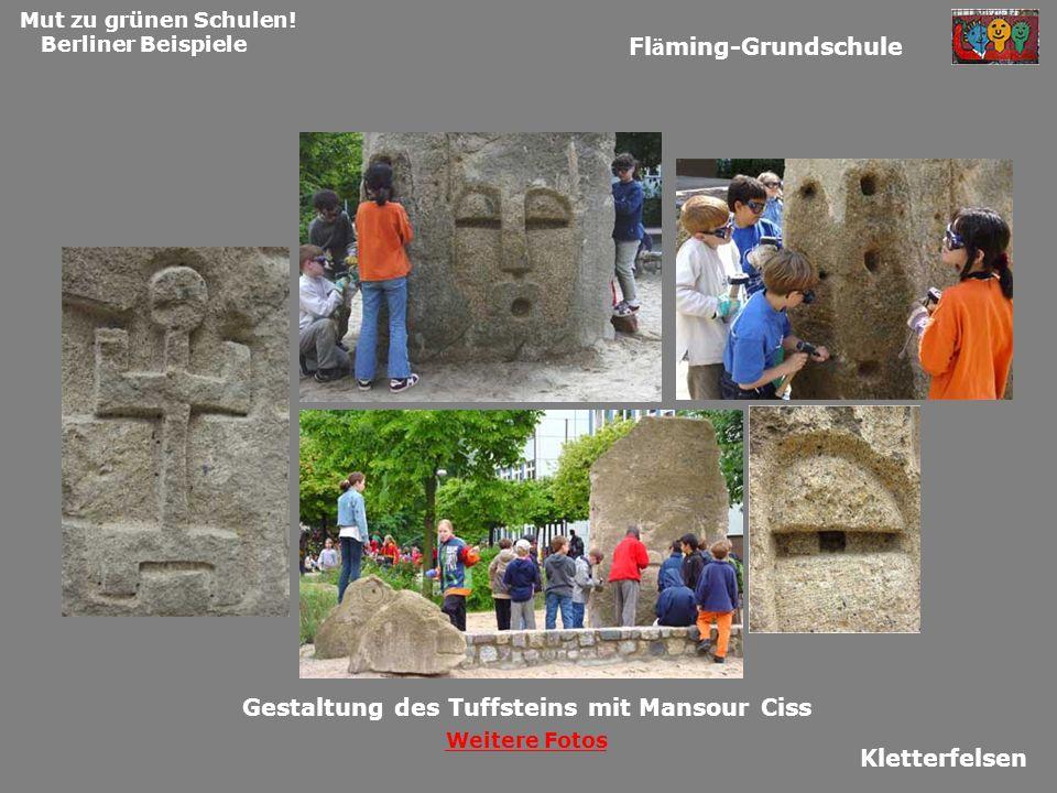 Mut zu grünen Schulen! Berliner Beispiele Fl ä ming-Grundschule Kletterfelsen Gestaltung des Tuffsteins mit Mansour Ciss Weitere Fotos
