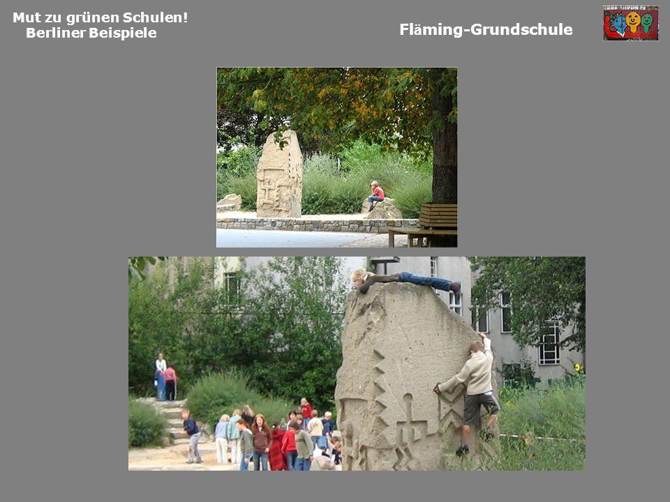 Mut zu grünen Schulen! Berliner Beispiele Fl ä ming-Grundschule