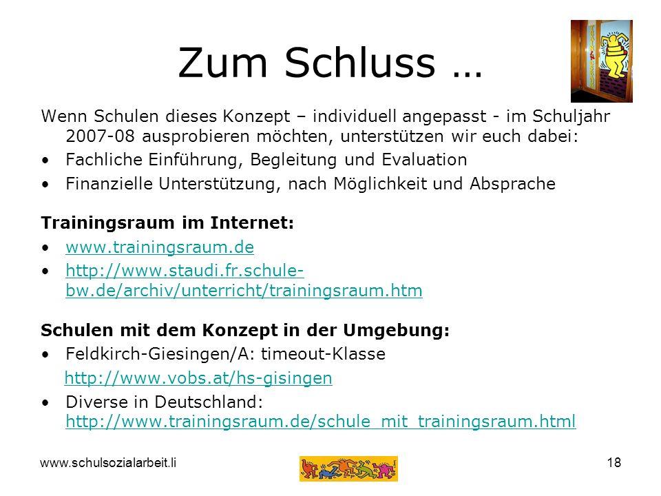 www.schulsozialarbeit.li18 Wenn Schulen dieses Konzept – individuell angepasst - im Schuljahr 2007-08 ausprobieren möchten, unterstützen wir euch dabe